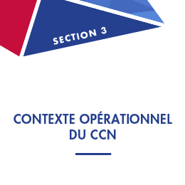 Section 3: Contexte opérationnel du CCN