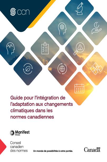 Guide pour l'intégration de l'adaptation aux changements climatiques dans les normes canadiennes
