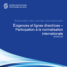 Exigences et lignes directrices – Participation à la normalisation internationale